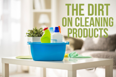 The Dirt on Cleaning Products